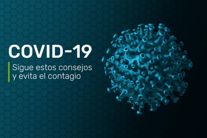 COVID-19: Sigue estos consejos y evita el contagio