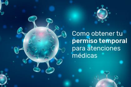 En Cuarentena ¿Como obtener un permiso temporal para asistir a mi atención médica?